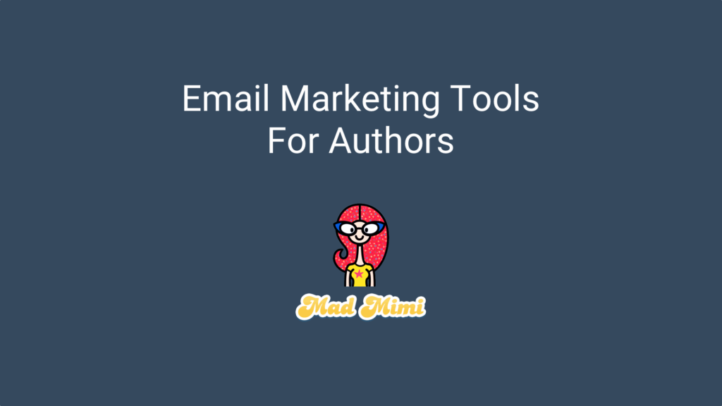 The best email marketing services for authors to grow your email list